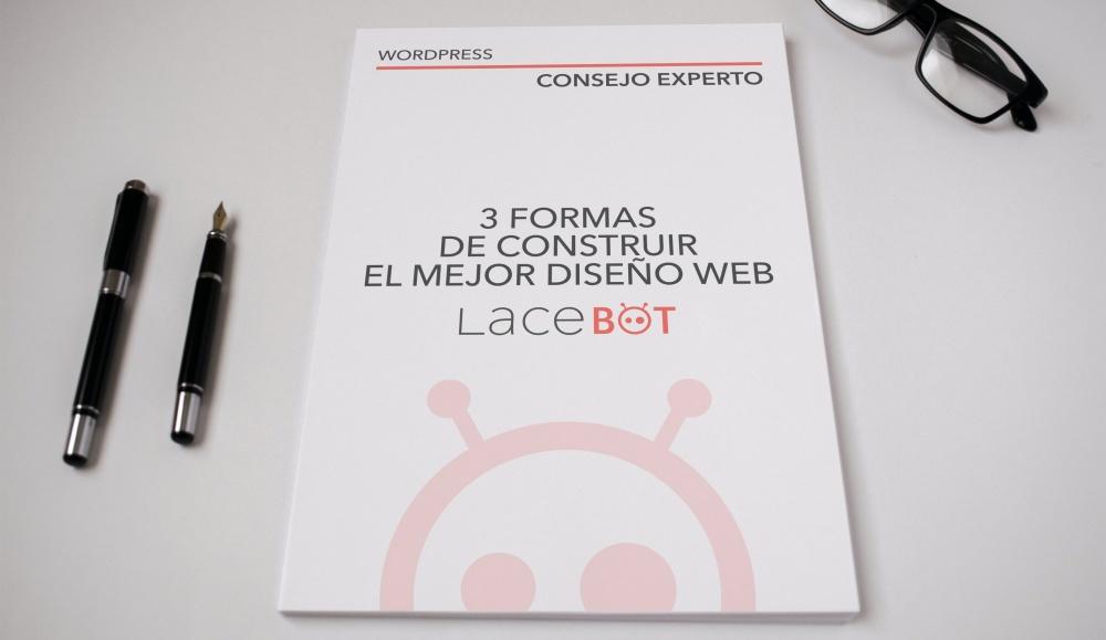 3 formas de construir el mejor diseño web. Consejo de experto de Lacebot