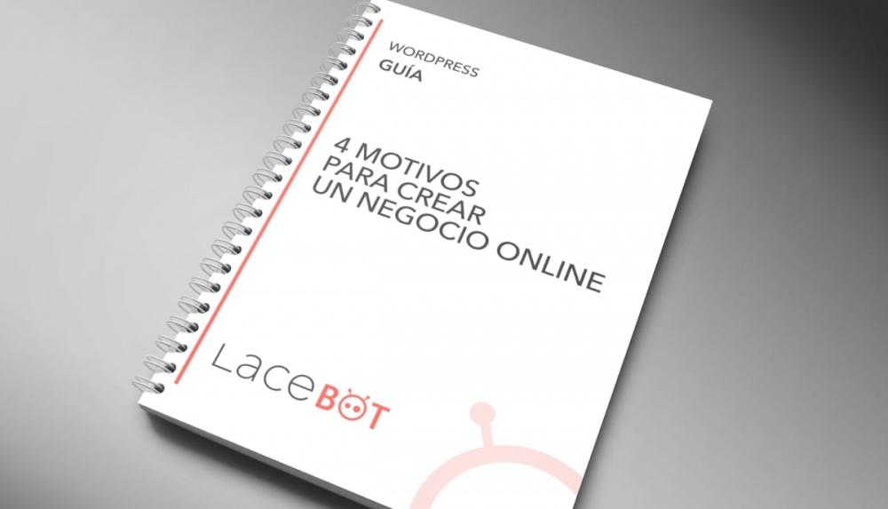 (Desarrollo web en Mallorca) Guía: 4 motivos para crear un negocio online | Guía de Diseño Web en Mallorca creado por Lacebot