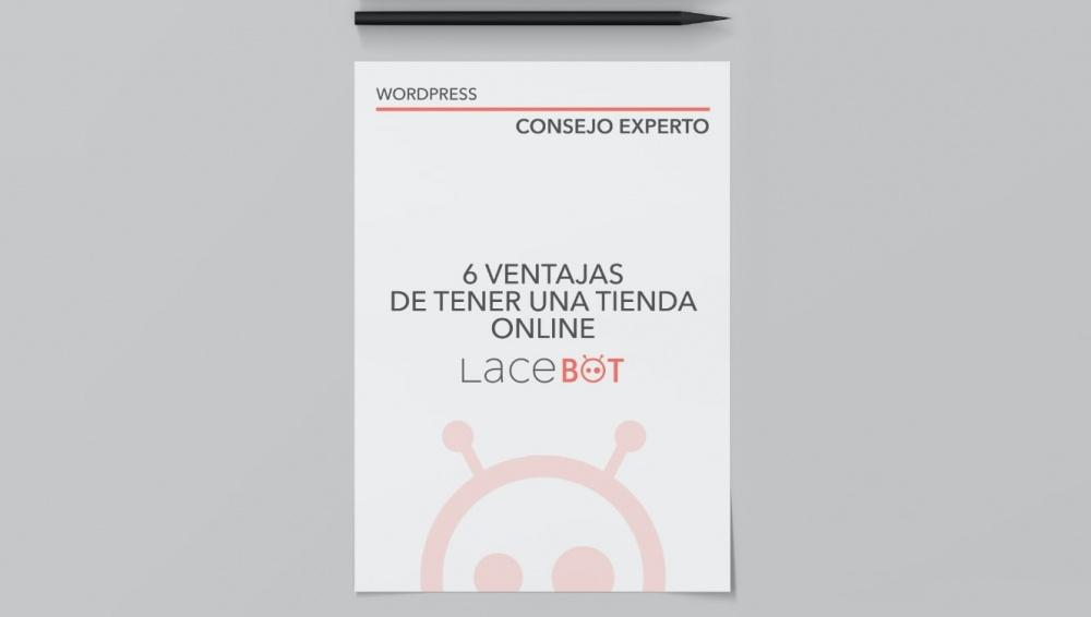 (Desarrollo web en Mallorca) 6 Ventajas de tener una tienda online | Consejo experto de Diseño Web en Mallorca creado por Lacebot